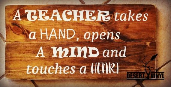 A teacher takes a hand/ Opens a mind/ Touches a heart/ Teacher wood sign #pictureplacemeant