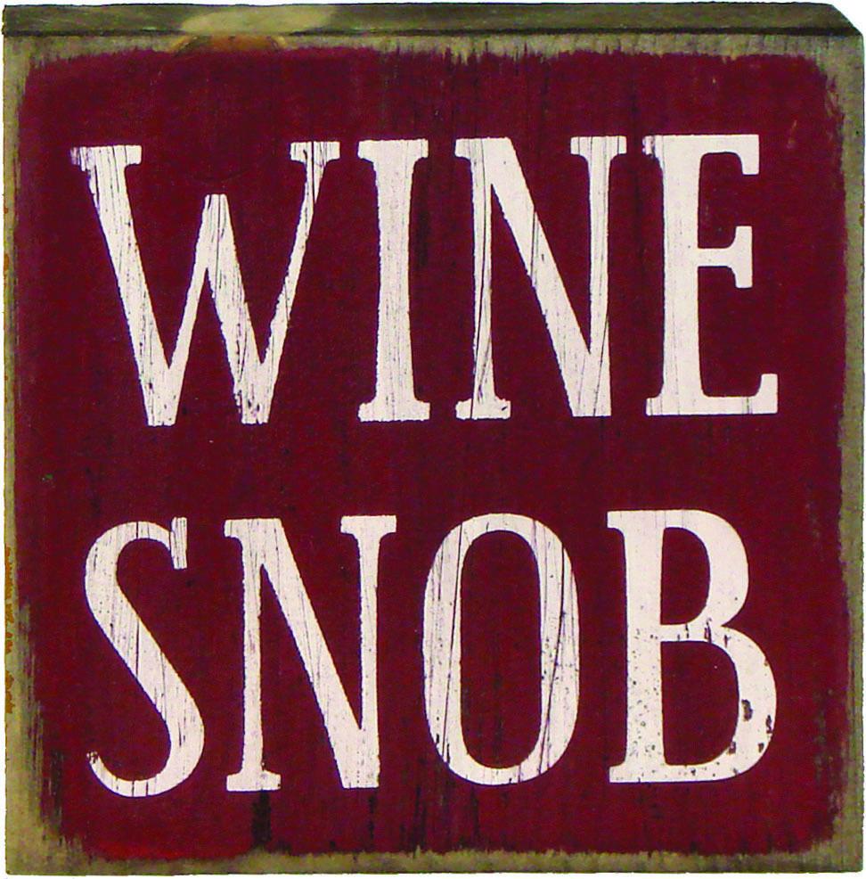 Wine Snob Sign Wine Snob Romantic Signs Signs