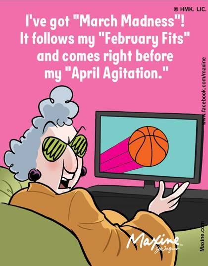 March Madness Maxine, March madness, Friends quotes funny