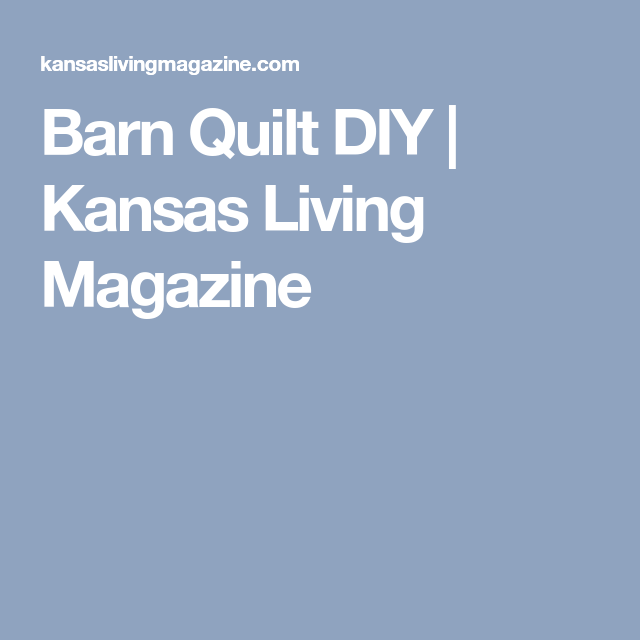 Barn Quilt DIY | Kansas Living Magazine