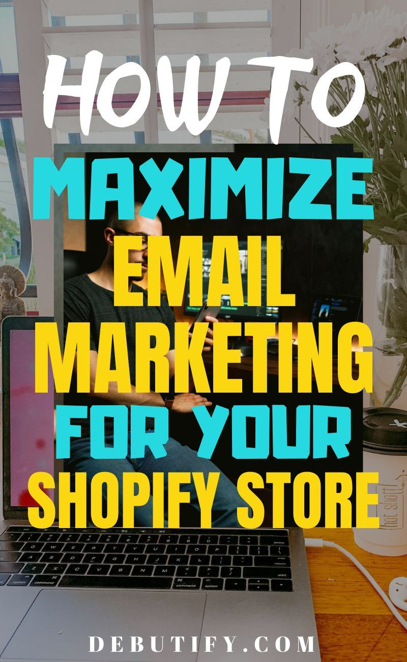How to maximize email marketing for your shopify store in