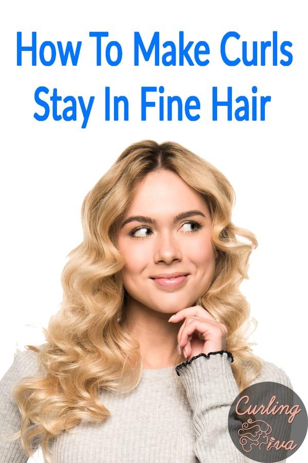 1dfb7b7a2c9ee1d5a49e0e8709b09bf5 - How Do You Get Curls To Stay In Fine Hair