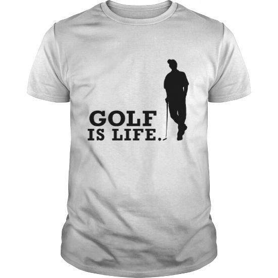 golf is life T Shirts, Hoodies, Sweatshirts. GET ONE ==> https://www.sunfrog.com/Sports/golf-is-life-White-Guys.html?41382