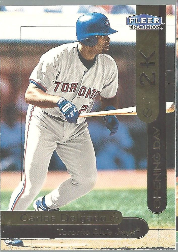 Details About 2000 Opening Day 2k Od16 Carlos Delgado Toronto Blue