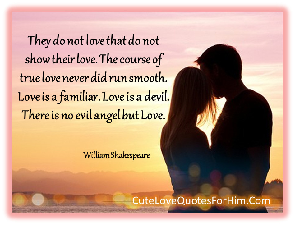 Beau There Is No Evil Angel But Love Love Love Quotes Quotes Quote Love Sayings  Love Image