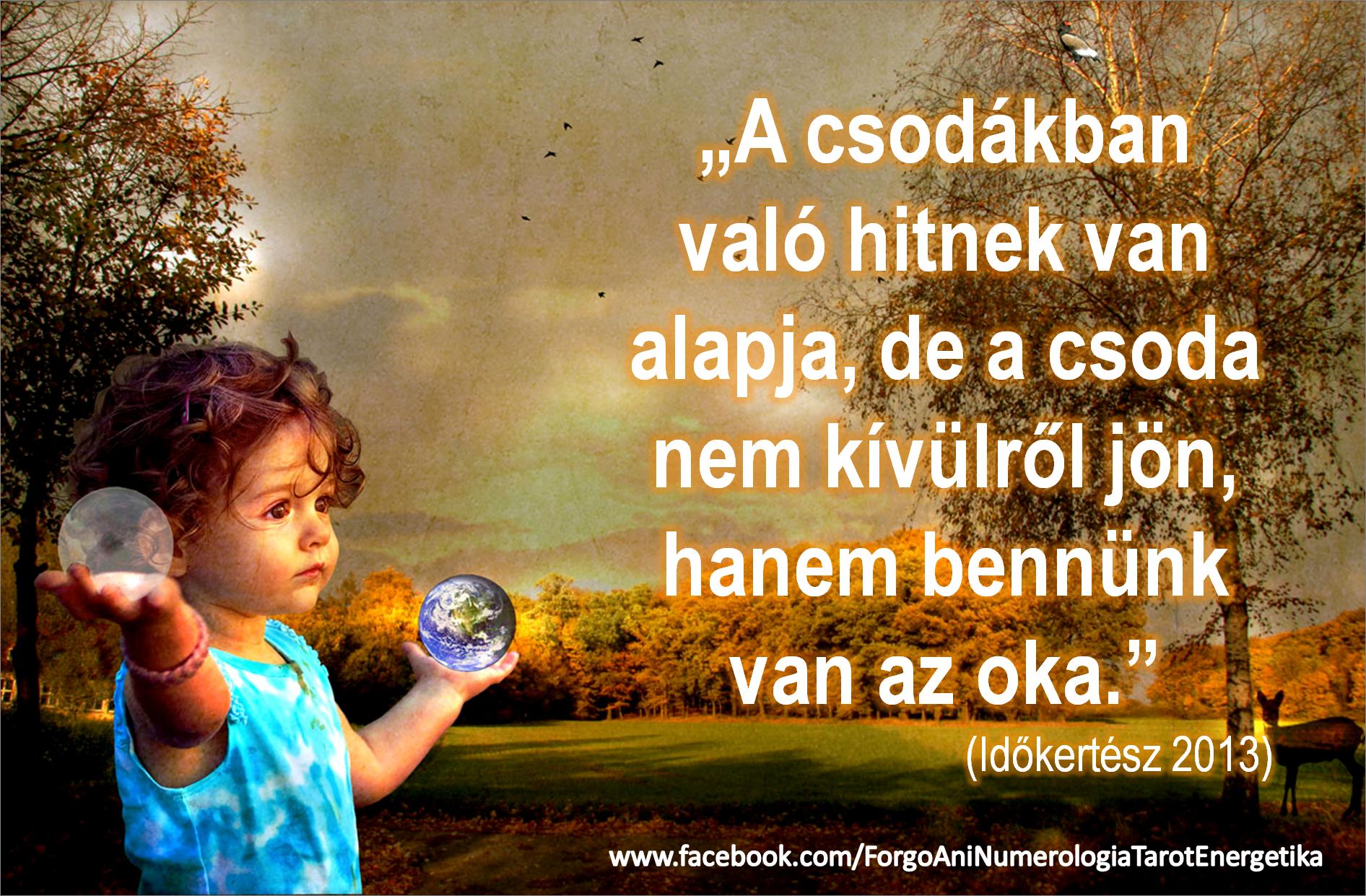 idézetek facebookra 2013 http://.facebook.com/ForgoAniNumerologiaTarotEnergetika