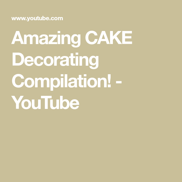 Amazing CAKE Decorating Compilation! - YouTube #cakedecoratingvideos Amazing CAK...