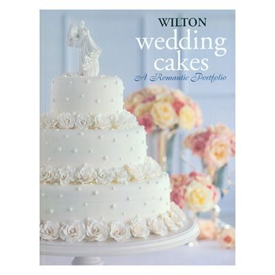 Wedding Cakes: A Romantic Portfolio Book by Wilton Books « Blast Groceries