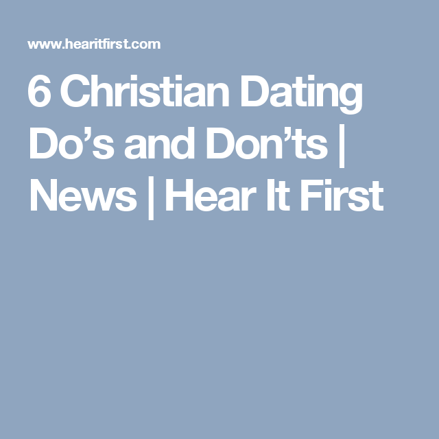 Christian dating dos and don ts