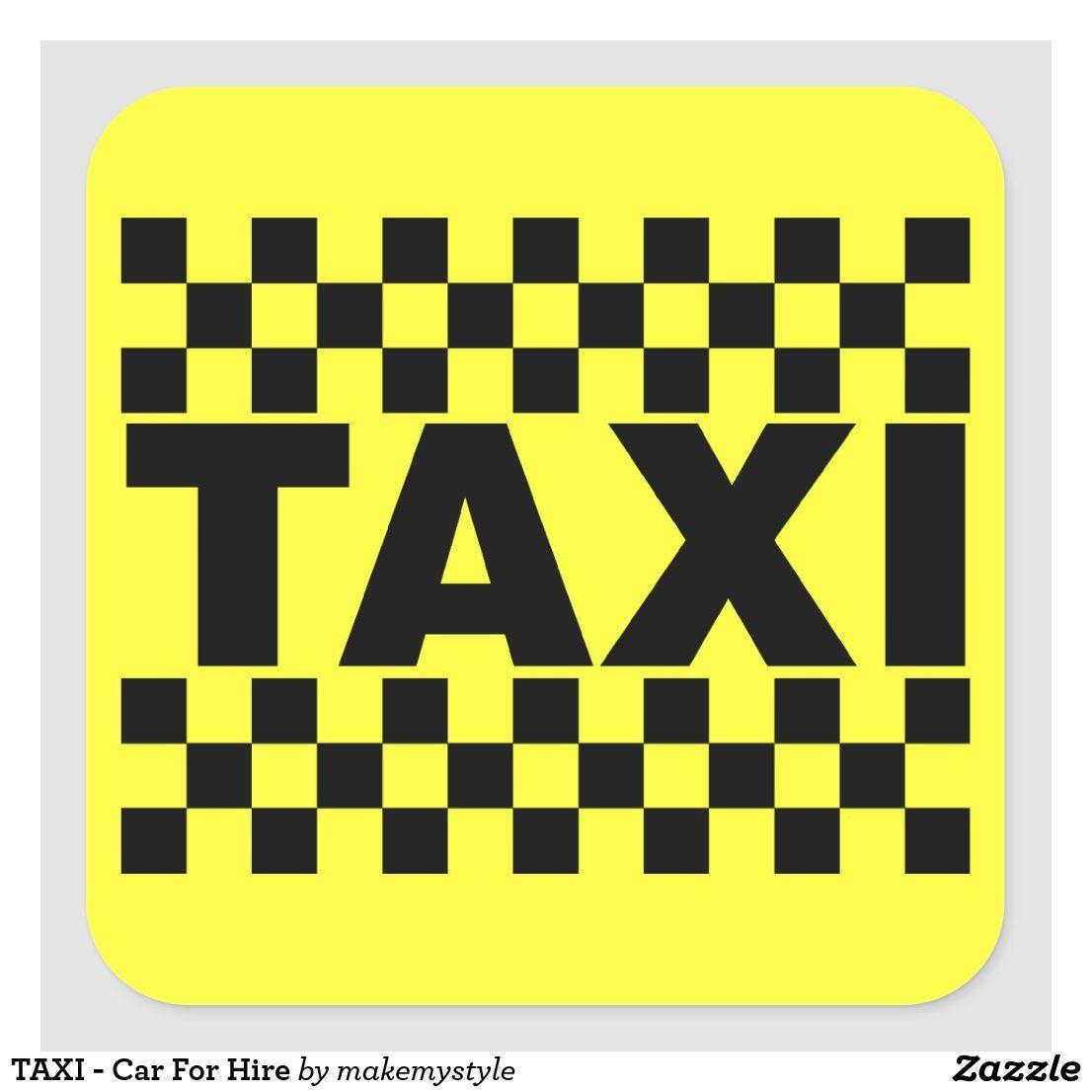 Taxi Car For Hire Square Sticker Funny Stickers Unique Sticker Stickers [ 1106 x 1106 Pixel ]