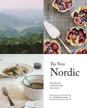 The New Nordic Recipes From A Scandinavian Kitchen Scandinavian Cuisine Scandinavian Food Nordic Recipe