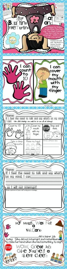 $1.75 Stop That Blurting and Interrupting Can be used with the Book My Mouth is a Volcano! I was asked to create some ideas and responses for a lesson that a former student teacher was using in her classroom with some special kiddos. She was using the boo