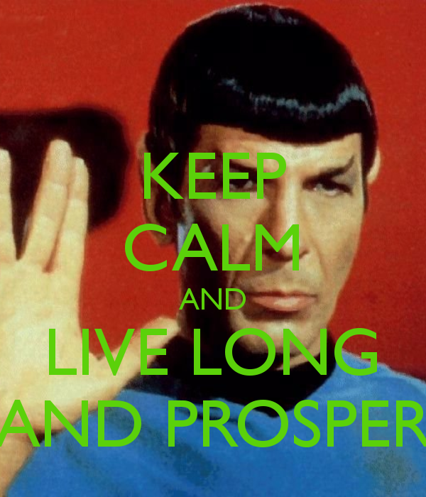 Spock Quotes Live Long And Prosper: Keep Calm And LIVE LONG And PROSPER
