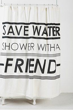 Save Water Shower With A Friend Curtain I Think Thats Appropriate
