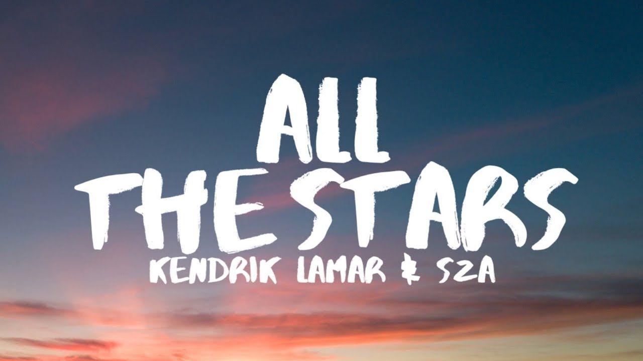 Kendrick Lamar Sza All The Stars Lyrics Graduation Songs Soundtrack To My Life Song Playlist