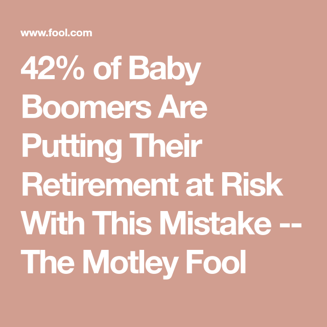 42% of Baby Boomers Are Putting Their Retirement at Risk ...