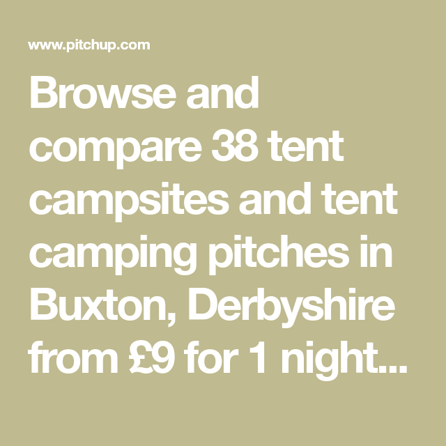 Browse And Compare 38 Tent Campsites And Tent Camping Pitches In Buxton Derbyshire From 9 For 1 Night Easy Booking No Fees Tent Camping Buxton Cheap Tents