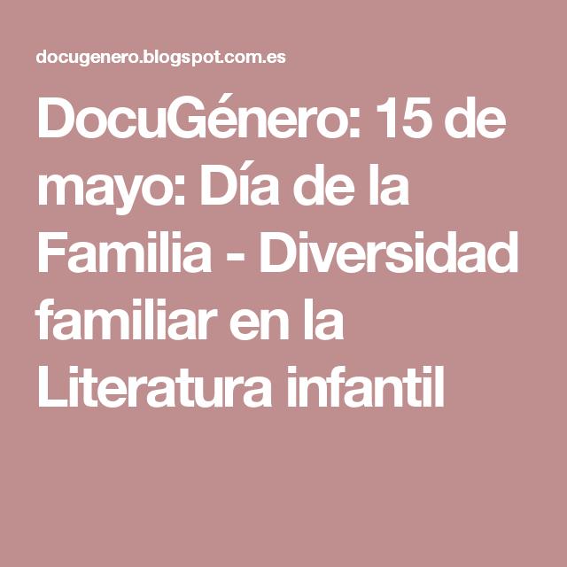 DocuGénero: 15 de mayo: Día de la Familia - Diversidad familiar en la Literatura infantil