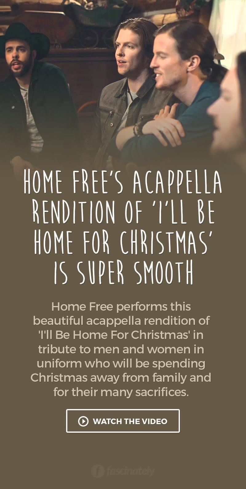 home frees acappella rendition of ill be home for christmas is super smooth - I Will Be Home For Christmas