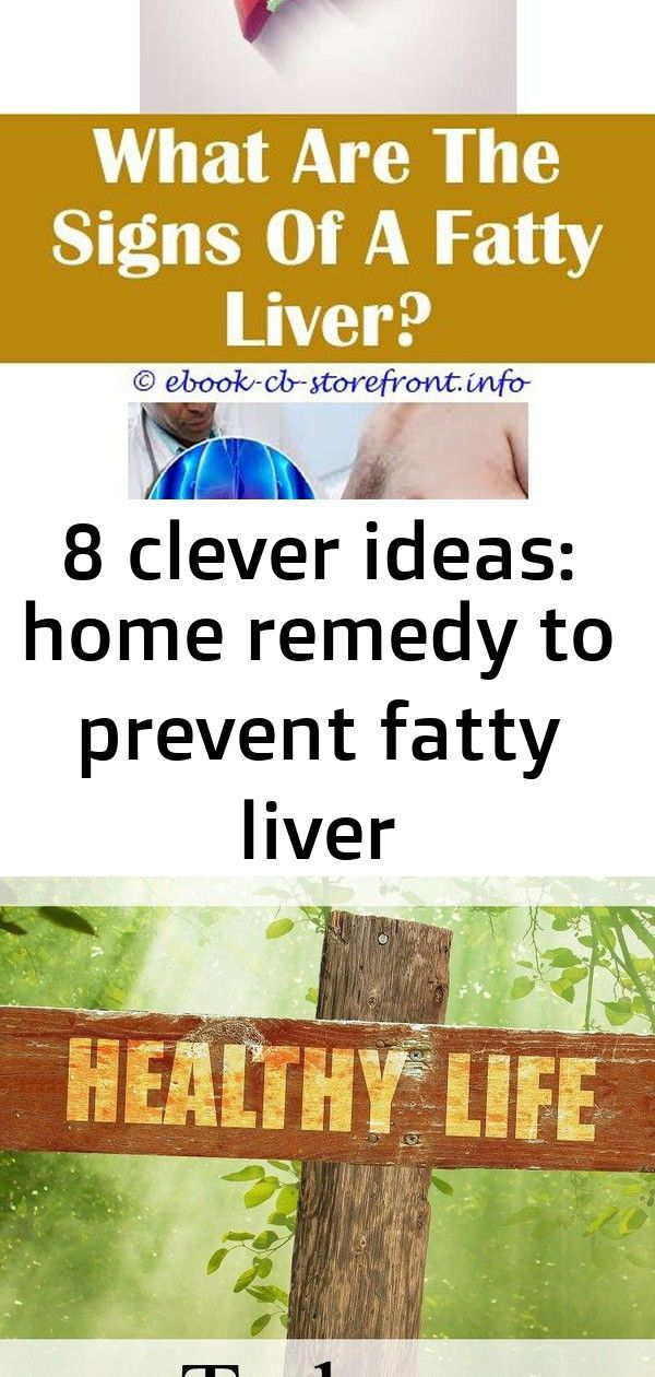 8 Clever ideas: Home Remedy To Prevent Fatty Liver Homeopathic Remedy For Nonalcoholic Fatty Liver.F...