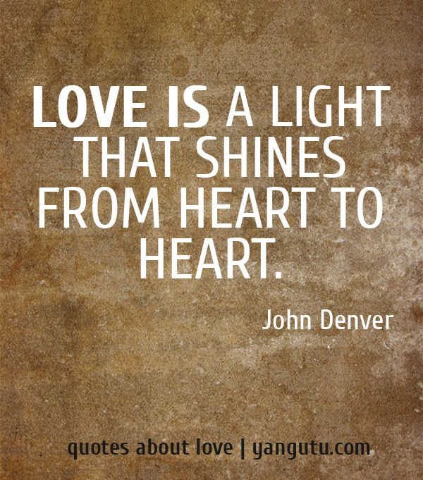 Love Is A Light That Shines From Heart To Heart,