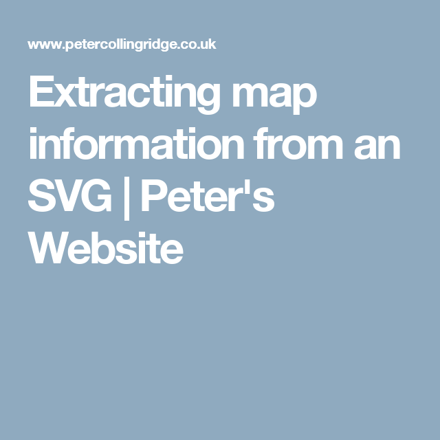 Extracting map information from an SVG | Peter's Website