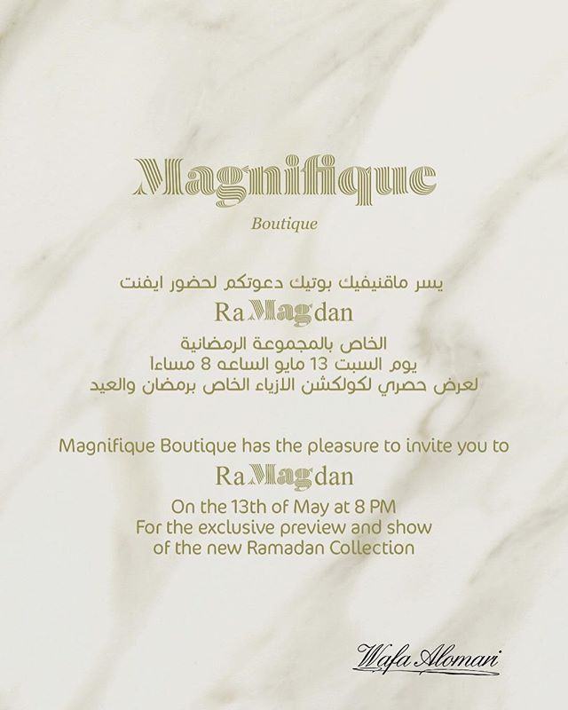 Magnifique  Boutique  will launch the RaMAGdan collection with a beautiful event on May 13 from 8pm in Nojoud Mall  We look forward to welcoming you for a fabulous RaMAGdan celebration and the unveiling of a wonderful collection of the most stylish and exquisite Kaftans and traveling outfits  RaMAGdan from 8pm on Saturday May 13 at @magbywafa in Nojoud Mall, Riyadh  #eventmanagement #eventstyling #ramadan2017 #kaftans #viplaunch #evedeso #eventdesignsource - posted by Sabina Marini - Haute…