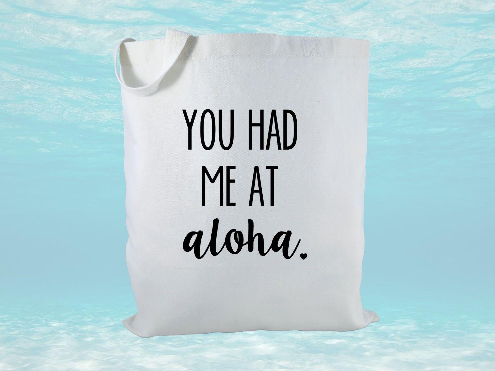 You Had Me At Aloha Canvas Tote bag, Aloha Tote, Hawaii Bag, Beach ...