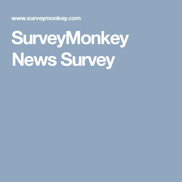 Surveymonkey News Survey Online Surveys Online Survey Tools