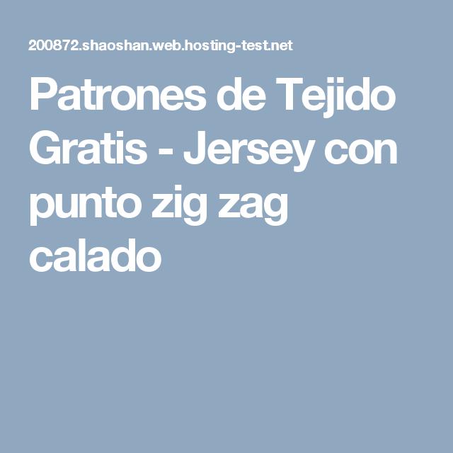 Patrones de Tejido Gratis - Jersey con punto zig zag calado | tejer ...