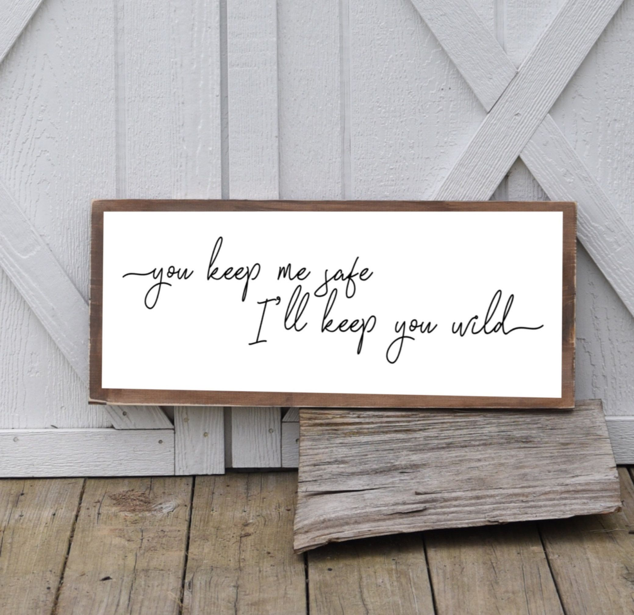 """You Keep Me Safe I'll Keep You Wild Wood Sign 