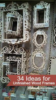 Ideas For Unfinished Decorative Wood Frames Pinterest Craft