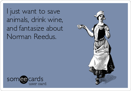 Search results for 'norman reedus' Ecards from Free and Funny cards and hilarious Posts | someecards.com