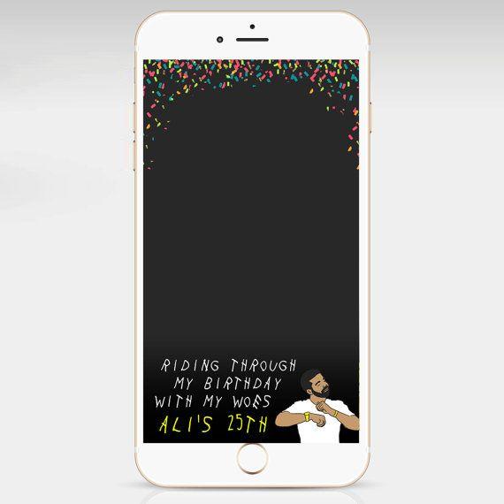 Birthday Geofilter Snapchat Geofilter Drake Birthday By Snapchappy