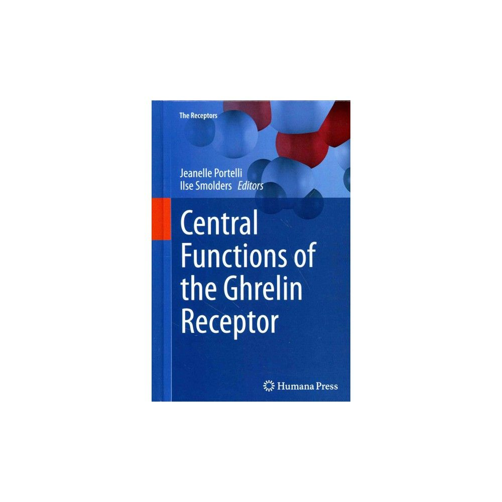 Central Functions of the Ghrelin Receptor (Hardcover)