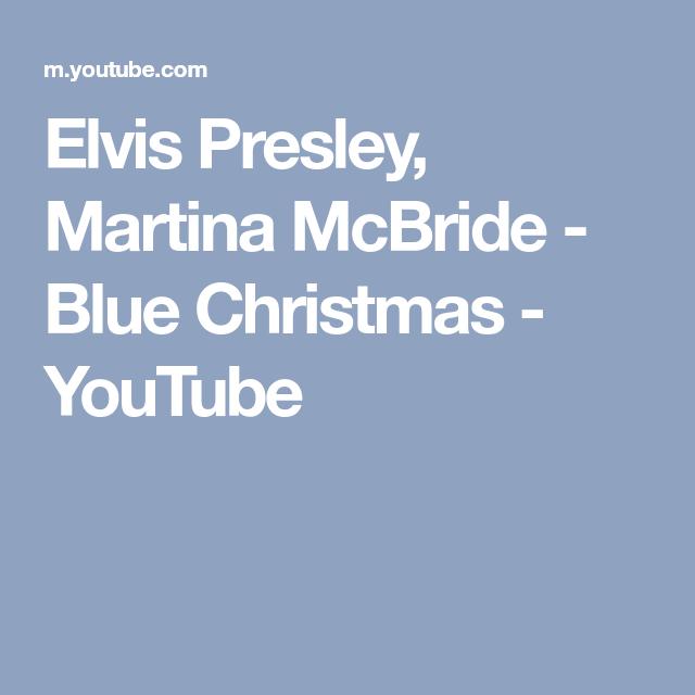 elvis presley martina mcbride blue christmas youtube - Youtube Blue Christmas
