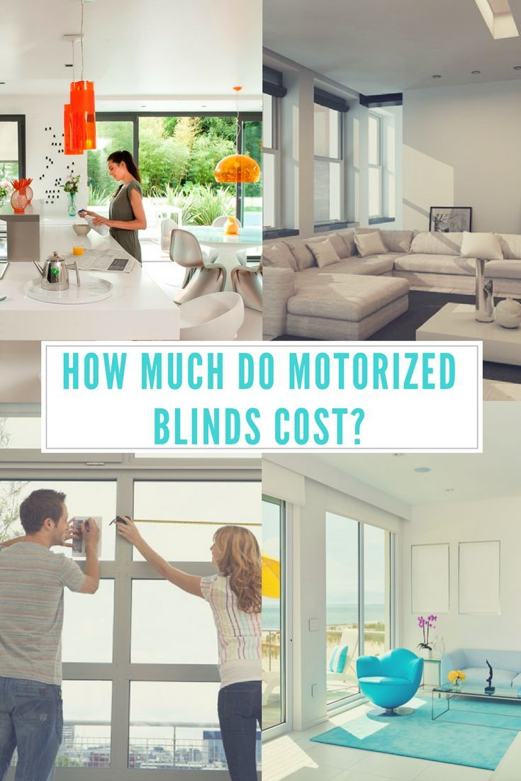 Motorized Blinds And Shades Can Save You Time, Money And Energy. But How  Much Do They Cost?