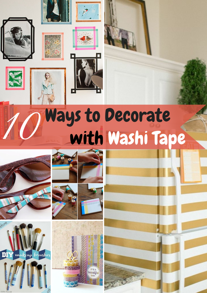 Beau Decor On A Dime: 10 Ways To Decorate With Washi Tape