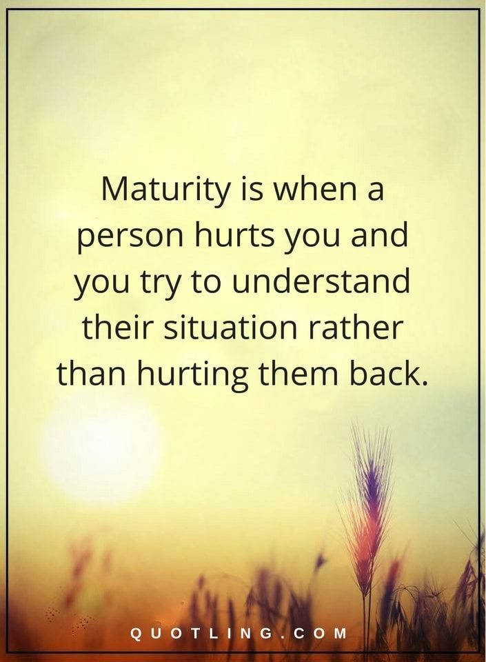 Maturity Quotes Pleasing Maturity Quotes  Maturity Is When A Person Hurts You And You Try To