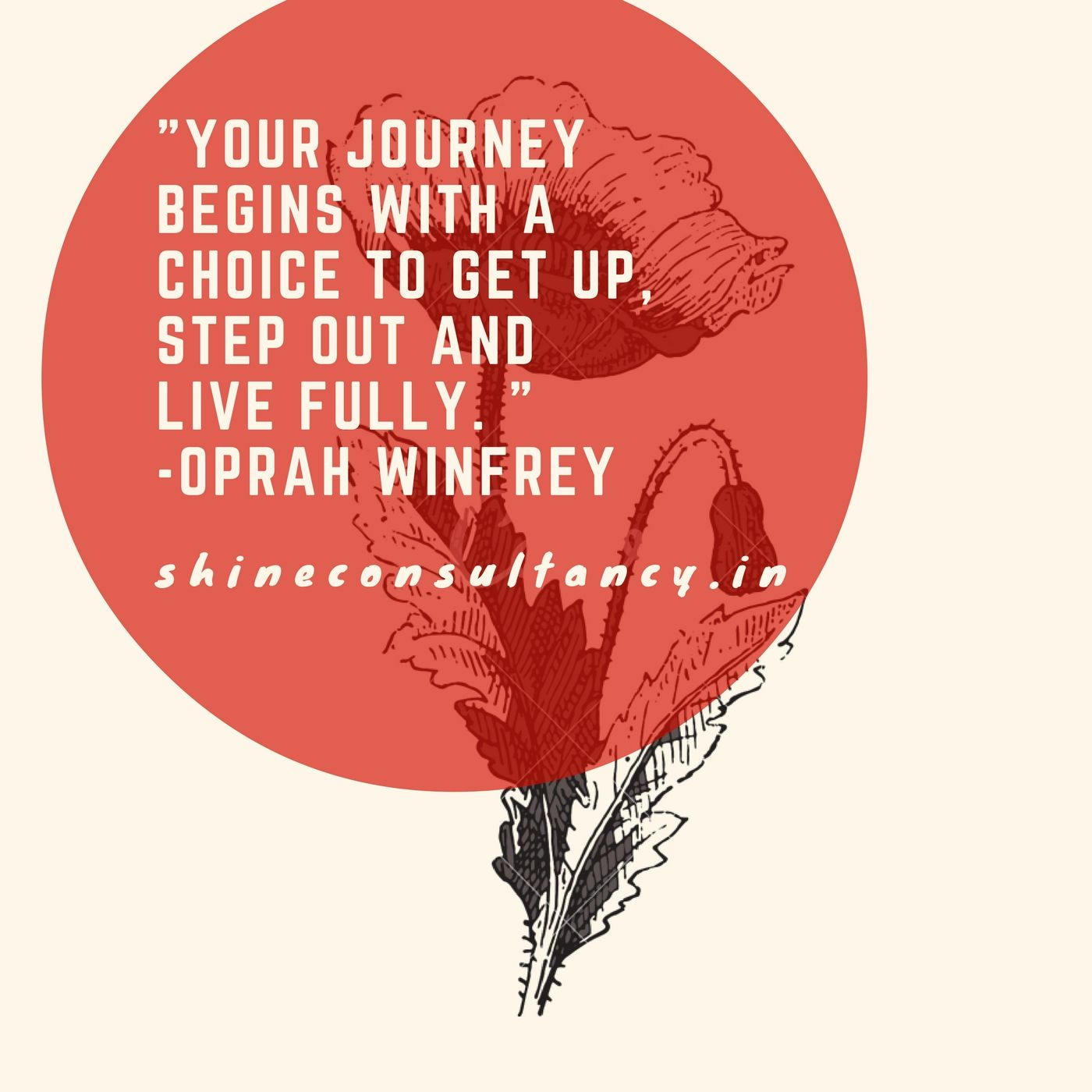 Your Journey Begins With A Choice To Get Up Step Out And