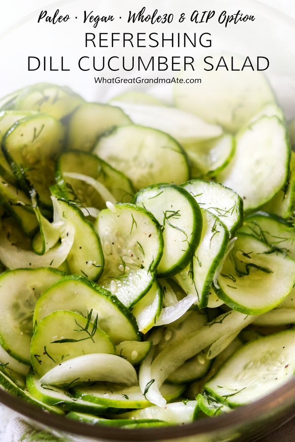 Refreshing Paleo Vegan Dill Cucumber Salad Whole30 Aip Optional