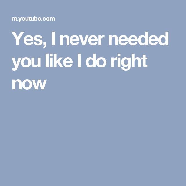 Yes I Never Needed You Like I Do Right Now Noah Cyrus Lyrics Crying