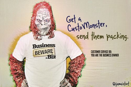 Get a CustoMonster, send them packing. #quotes #business #humor