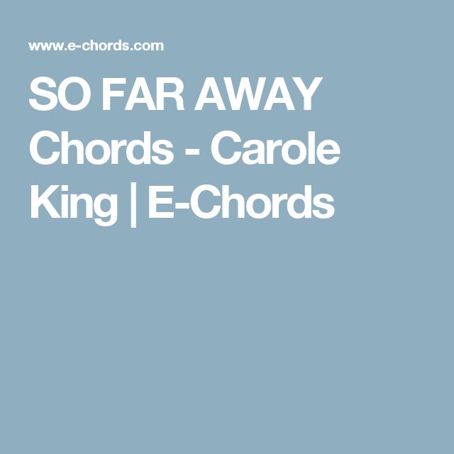 So Far Away Chords Carole King E Chords Music Music Music