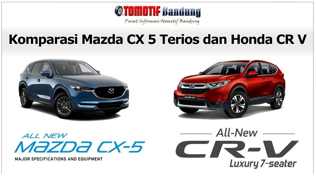 Komparasi Mazda CX 5 VS Honda CR V Mazda, Honda, Mobil