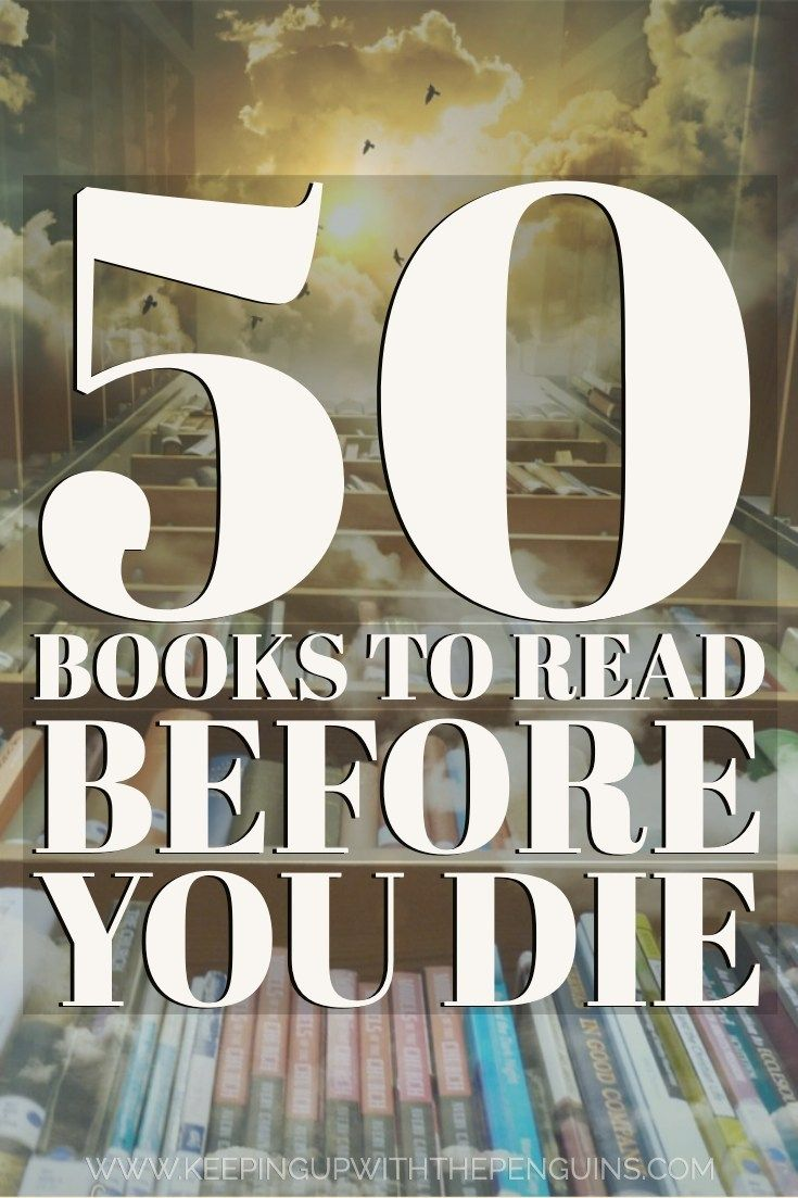 50 Books To Read Before You Die: A Reading List For Booklovers on Keeping Up With The Penguins #bookstoread