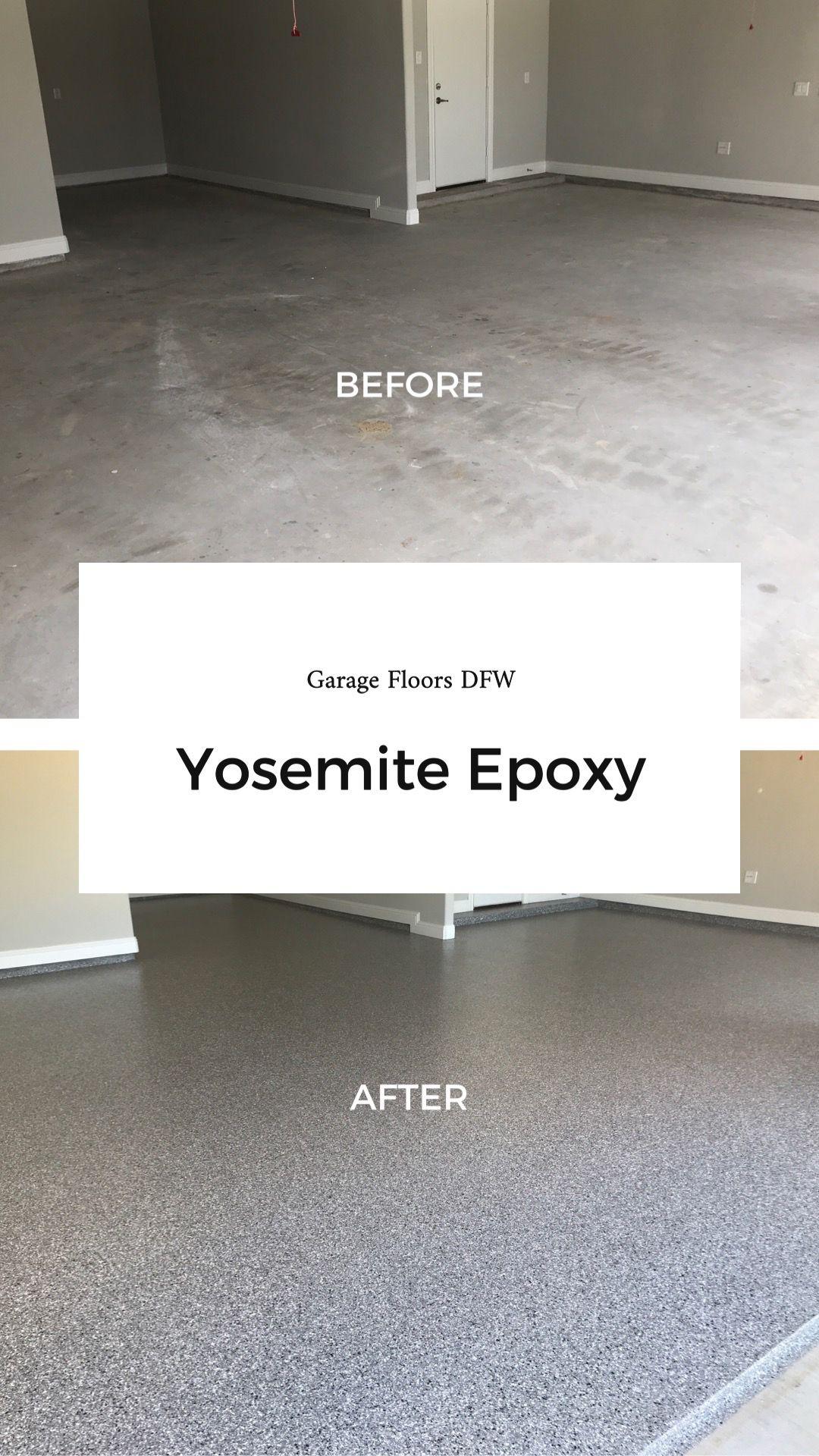 Yosemite Epoxy Flooring Dfw Texas In 2020 Epoxy Floor Flooring Garage Floor Epoxy