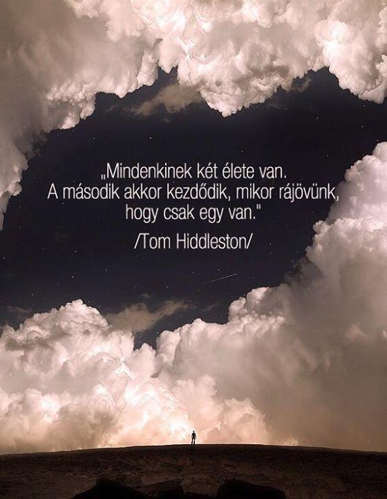 www idézetek az életről Tom Hiddleston gondolata az életről. A kép forrása: Lakatos Márk