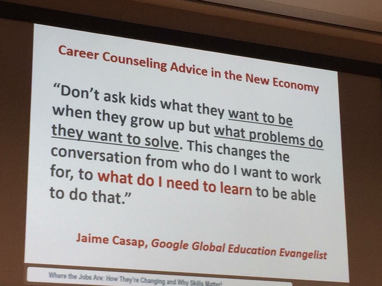 "Ask ""What problems do you want to solve when you grow up?"""