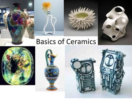 Basics Of Ceramics Ceramics Defined Pottery Or Hollow Clay Sculpture Fired At High Temperatures In A Kiln To Make Them Ha Clay Clay Minerals Ceramics Projects